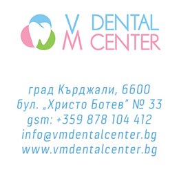 Дентален кабинет - VM DENTAL CENTER